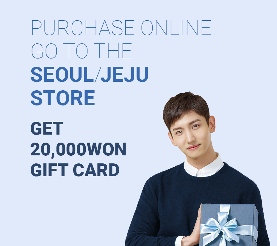 PURCHASE ONLINE GO TO THE SEOUL / JEJU STORE
