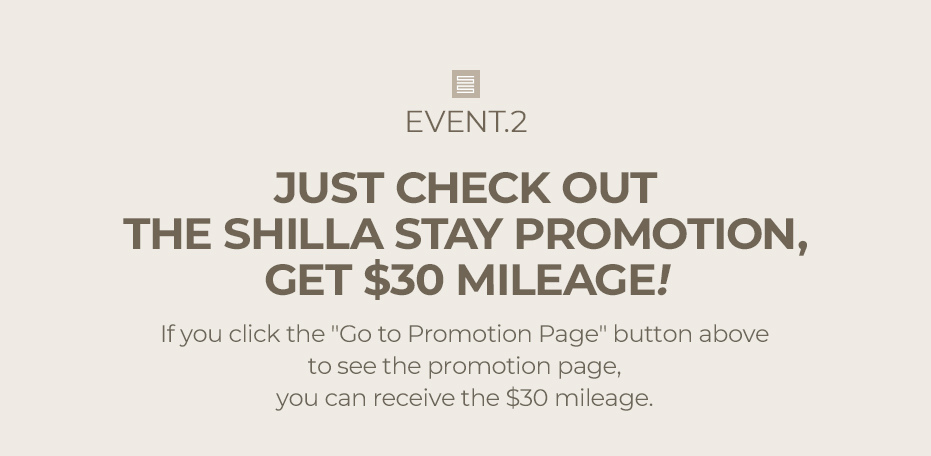 EVENT 2 JUST CHECK OUT THE SHILLA STAY PROMOTION, GET $30 MILEAGE!
