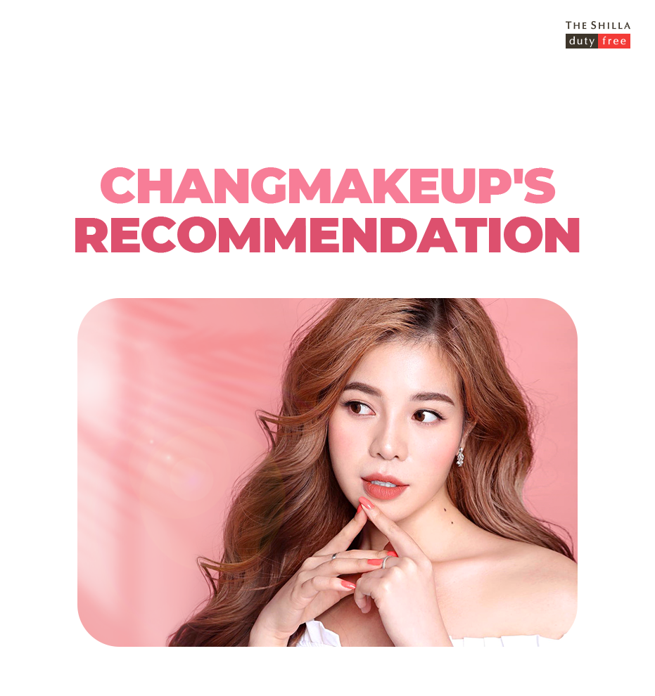 BEAUTY YOUTUBER CHANGMAKEUP'S RECOMMENDATION