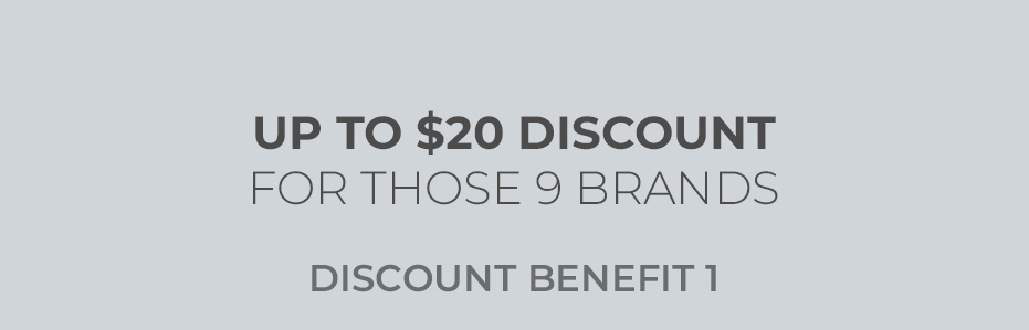 UP TO $20 DISCOUNT FOR THOSE 9 BRANDS
