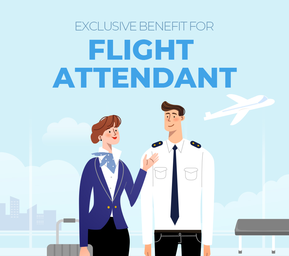 EXCLUSIVE BENEFIT FOR FLIGHT ATTENDANT